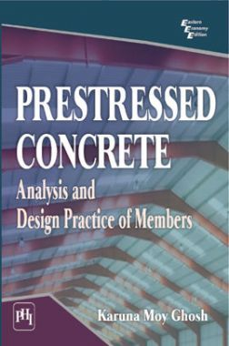 Prestressed Concrete - Analysis And Design Practice Of Members