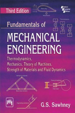 Download Fundamentals Of Mechanical Engineering (Thermodynamics, Mechanics,  Theory Of Machines, Strength Of Materials And Fluid Dynamics) by G  S