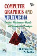 Computer Graphics And Multimedia (Insights, Mathematical Models And Programming Paradigms)