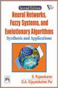 Neural Networks, Fuzzy Systems, And Evolutionary Algorithms : Synthesis And Applications