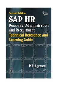 SAP HR Personnel Administration And Recruitment : Technical Reference And Learning Guide