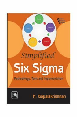 Simplified Six Sigma - Methodology, Tools And Implementation
