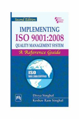 Implementing ISO 9001:2008 Quality Management System: A Reference Guide