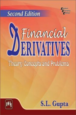 Financial Derivatives (Theory, Concepts And Problems)