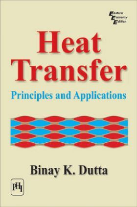 Heat Transfer : Principles And Applications
