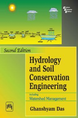 Hydrology And Soil Conservation Engineering: Including Watershed Management