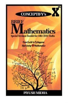 Conceptify's Brief Mathematics For Class - X