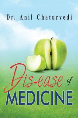 Dis-Ease Of Medicine