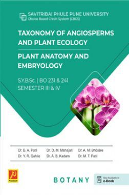 Taxonomy of Angiosperms and Plant Ecology , Plant Anatomy and Embryology (SPPU)
