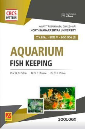 ZOO 506 (B) : Aquarium Fish Keeping (KBCNMU) by Prof. Dr. S. S. Patole, Dr. V. R. Borane, Dr. R. K. Petare