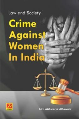 Law And Society : Crime Against Women In India