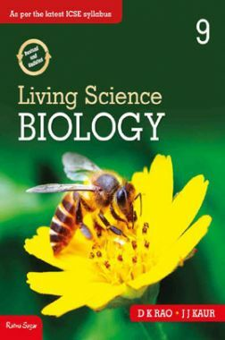 Download ICSE Living Science Biology For Class - IX by D K Rao, J J Kaur  PDF Online