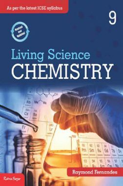 Download ICSE Living Science Chemistry For Class - IX by Raymond Fernandes  PDF Online