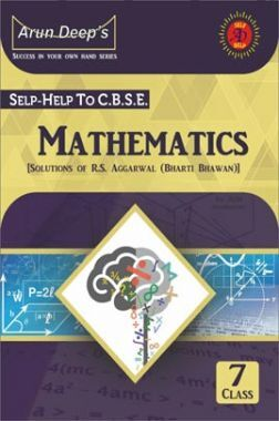 Self-Help to CBSE Mathematics For Class 7 (Solutions of RS Aggarwal)