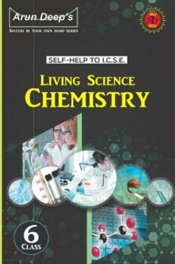 Self-Help to ICSE Living Science Chemistry Class 6