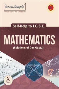Self-Help to ICSE Mathematics Class 10 (Solutions of Das Gupta)