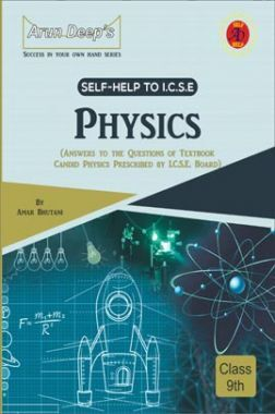 Self-Help to ICSE Physics Class 9 (Solutions of Candid Physics)