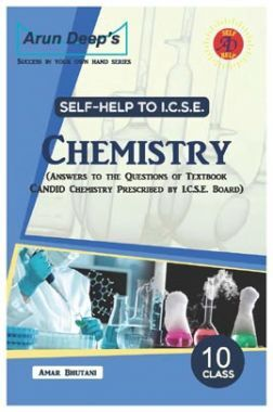 Self-Help to ICSE Chemistry Class 10 (Solutions of Candid Chemistry)