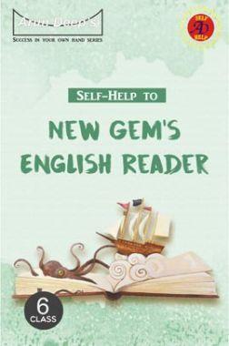 Self-Help To New Gem's English Reader Class 6