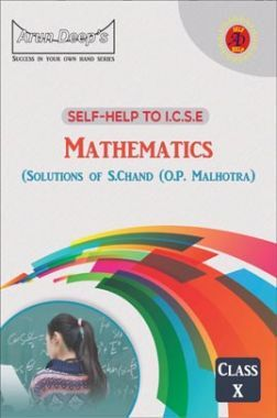 Self-Help To ICSE Mathematics Class 10 (Solutions of OP Malhotra)