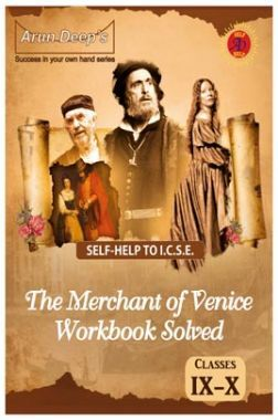 Self-Help To ICSE The Merchant Of Venice (workbook Solved) Classes 9 And 10