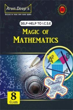 Self-Help To ICSE Together With Magic Of Mathematics Class 8