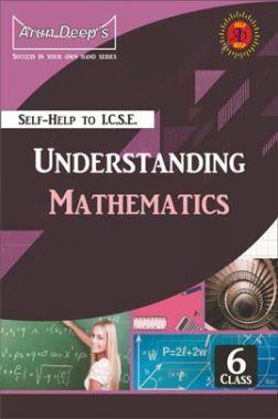 Self-Help To ICSE Understanding Mathematics Class 6