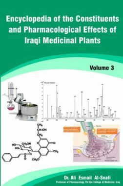 Encyclopedia Of The Constituents And Pharmacological Effects Of Iraqi Medicinal Plants Vol. 3
