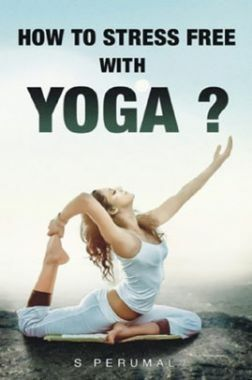 How To Stress Free With YOGA?