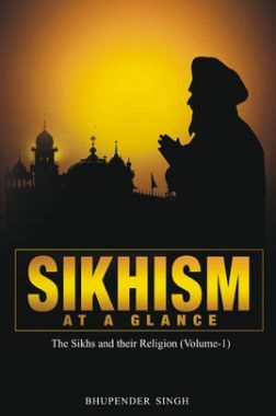 Sikhism At A Glance - The Sikhs And Their Religion Vol-1