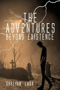 The Adventures Beyond Existence