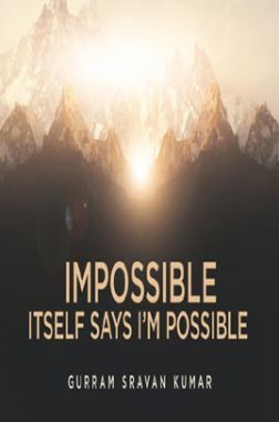Impossible Itself Says I' M Possible