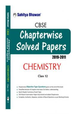 CBSE Chapterwise Solved Papers 2019-2011 Chemistry Class-12