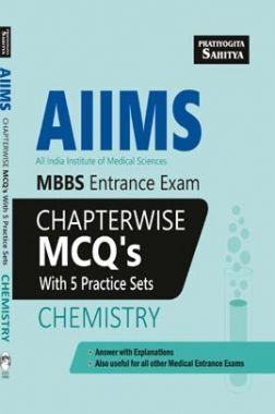 AIIMS MBBS Entrance Exam Chapterwise MCQ's With 5 Practice Sets Chemistry