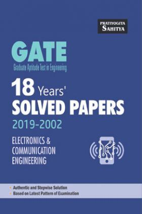 Gate 18 Years Solved Papers 2019-2002 Electronic And Communication Engineering