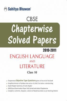 CBSE Chapterwise Solved Papers For Class - X English Language And Literature (2019-2011)