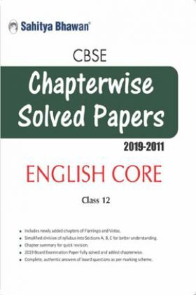 CBSE Chapterwise Solved Papers 2019-2011 English Core For Class 12