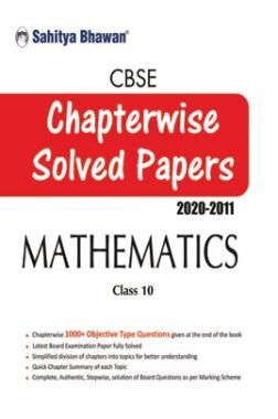 CBSE Class-10 Mathematics Chapterwise Solved Papers 2020-2011