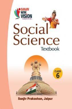 Sanjiv New Vision Social Science For Class - VI