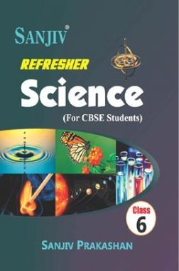 Sanjiv Refresher Science For Class - VI