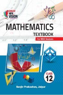 Sanjiv New Vision Mathematics For Class - XII