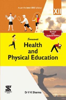 Download Saraswati Health And Physical Education For Class - XII by Dr  V   K  Sharma PDF Online