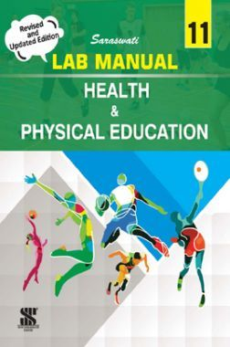 Saraswati Lab Manual Health And Physical Education For Class - XI