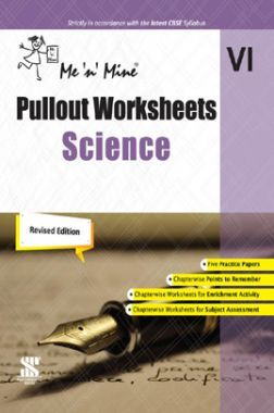 Me n Mine Pullout Worksheets Science For Class - VI CBSE (New Edition)