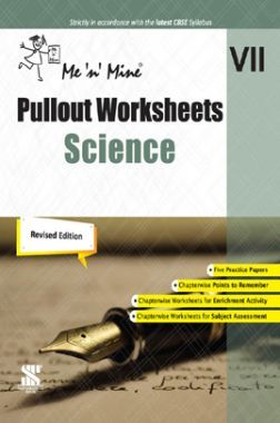 Me n Mine Pullout Worksheets Science For Class - VII CBSE (New Edition)