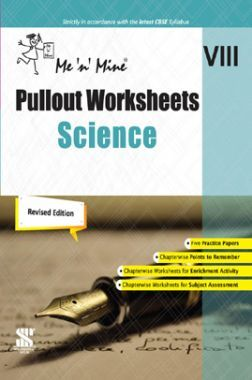 Me n Mine Pullout Worksheets Science For Class - VIII CBSE (New Edition)