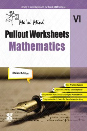 Me n Mine Pullout Worksheets Mathematics For Class - VI CBSE (New Edition)