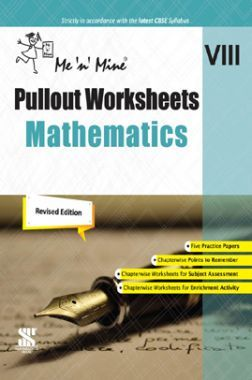 Me n Mine Pullout Worksheets Mathematics For Class - VIII CBSE (New Edition)