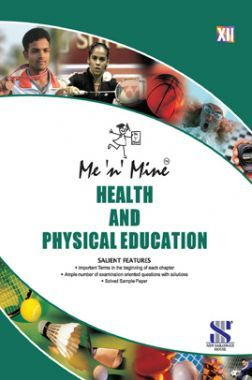 Me n Mine Health And Physical Education For Class - XII