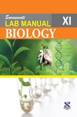 Saraswati Lab Manual Biology Class - XI (New Edition)